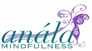 Anala Mindfulness Meditation Sessions